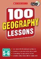 100 Geography Lessons: Years 5-6:...
