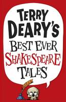 Terry Deary's Best Ever Shakespeare...