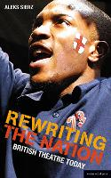 Rewriting the Nation: British Theatre...