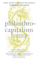 Philanthrocapitalism: How Giving Can...