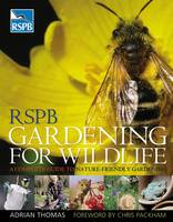 RSPB Gardening for Wildlife: A...