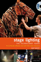 The Stage Lighting - The Technicians Guide: An On-the-job Reference Tool