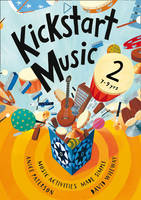 Kickstart Music 2: Music Activities...