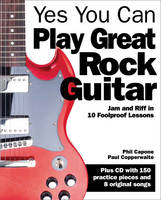 Yes You Can Play Great Rock Guitar:...