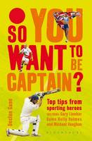 So You Want to be Captain?: Top Tips...
