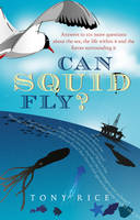 Can Squid Fly?: Answers to a Host of...