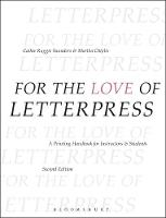 For the Love of Letterpress: A...