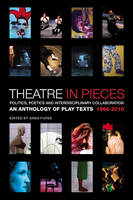 Theatre in Pieces: Politics, Poetics...