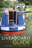 The Liveaboard Guide: Living Afloat ...
