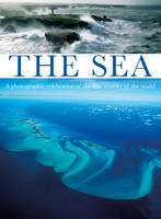 The Sea: A Photographic Celebration ...