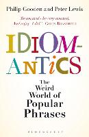 Idiomantics: The Weird World of...