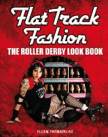 Flat Track Fashion: The Roller Derby...