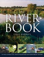 The River Book: 101 Ways to Relax,...