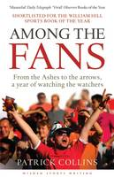 Among the Fans: From the Ashes to the...