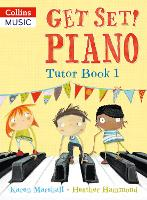 Get Set! Piano Tutor Book 1: Tutor...