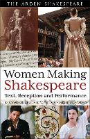Women Making Shakespeare: Text,...