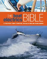 The Boat Electrics Bible: A Practical...