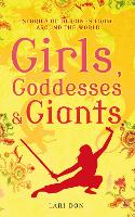 Girls, Goddesses and Giants: Tales of...