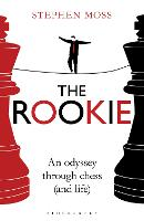 The Rookie: An Odyssey through Chess...