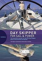 Day Skipper for Sail and Power: For...