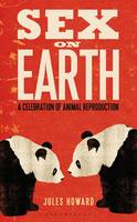 Sex on Earth: A Celebration of Animal...