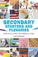 Secondary Starters and Plenaries:...