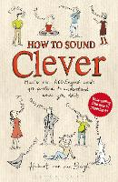 How to Sound Clever: Master the 600...