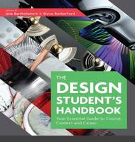 The Design Student's Handbook: Your...