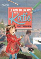 Katie: Learn to Draw with Katie: A...