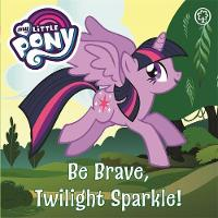 Be Brave, Twilight Sparkle: Story...