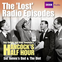 Hancock: The Lost Radio Episodes: Sid...