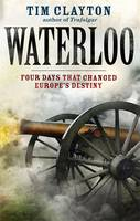 Waterloo: Four Days That Changed...
