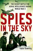 Spies in the Sky: The Secret Battle...