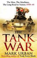 The Tank War: The Men, the Machines,...