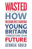 Wasted: How Misunderstanding Young...