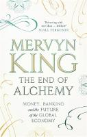 The End of Alchemy: Banking, the...