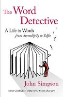 The Word Detective: A Life in Words:...