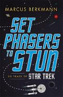 Set Phasers to Stun: 50 Years of Star...