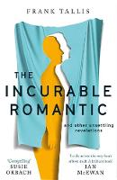 The Incurable Romantic: and Other...
