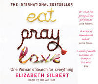 Eat, Pray, Love: One Woman's Search...