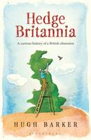 Hedge Britannia: A Curious History of...