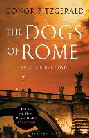 The Dogs of Rome: An Alec Blume Novel