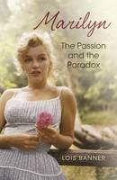 Marilyn: The Passion and the Paradox