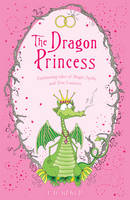 The Dragon Princess: And Other Tales...