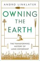 Owning the Earth: The Transforming...