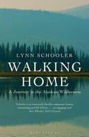 Walking Home: A Journey in the ...