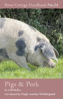 Pigs & Pork: River Cottage Handbook...