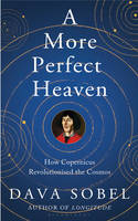 A More Perfect Heaven: How Copernicus...