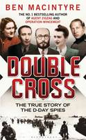Double Cross: The True Story of the...