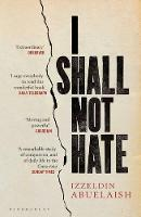 I Shall Not Hate: A Gaza Doctor's...